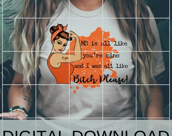 MS Bitch Please Hope Warrior Ribbon Rosie Support Graphic COMMERCIAL USE png jpg svg Make shirts signs totes mugs stickers art