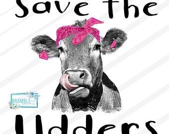 Save the Udders   Cow Funny breast cancer survivor fighter   pink ribbon PNG DIGITAL FILE   sublimation printable Cute Gift Design