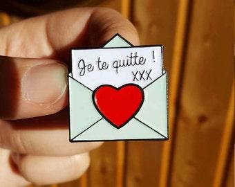 "Pin /Pin's : Lettre ""Je te quitte, xxx""  / ""I'm leaving you, xxx"" letter"