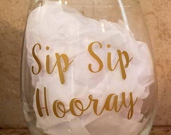 Sip Sip Hooray Stemless Wine Glass