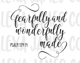 Fearfully and Wonderfully Made SVG, Bible Verse SVG, Religious svg, Faith svg, Bible svg, SVG Cut File, Cricut, Silhouette, svg png pdf