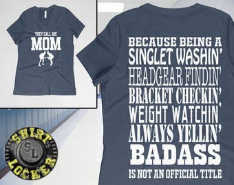 They Call Me Mom Funny Wrestling Mom Premium Quality Bella V-Neck Shirt Super Soft Singlet Washing, Headgear Finding, Weight Watching Badass