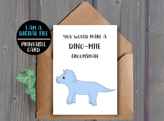 DIGITAL DOWNLOAD Funny Groomsman Proposal Card Downloadable Printable Groomsman Card Dinosaur Card Humor Will You Be My Groomsman