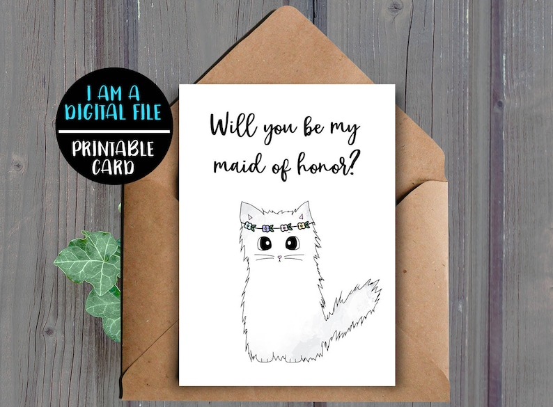 DIGITAL DOWNLOAD Downloadable Will You Be My Maid Of Honor Card Cat Maid Of Honor Proposal Animal Printable Card For Maid Of Honor