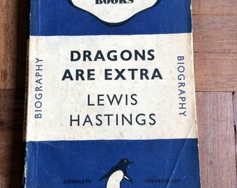 Vintage Penguin Book, Dragons are Extra, Lewis Hastings, Blue Cover, Biography, 1947