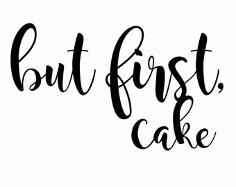 but first, cake Typography Wall Art Print Quote