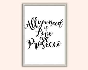 All you need is love and prosecco // Typography Print // Home Decor // Wall Art // A3 A4 A5
