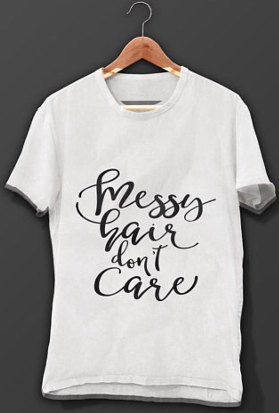 5d48f146d98 Messy Hair Don t Care Woman   Lady T-shirt