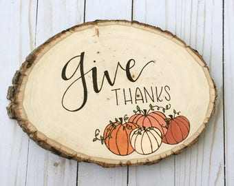 Fall Sign, Thanksgiving, Fall Decor, Give Thanks, Wood Burned Sign, Hand Painted, Hand Lettered, Autumn Decor, Pumpkin Patch, Decoration