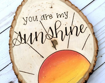 YOU Are My SUNSHINE Wooden Sign, Nursery Decor, Anniversary Gift, Hand Lettered, Wood Burned