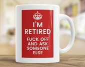 Funny Retirement Tea Mug, Keep Calm Poster, Gift for Coworkers, Colleagues, Friends, Coffee Mug Present for Dad, Leaving Work Gift