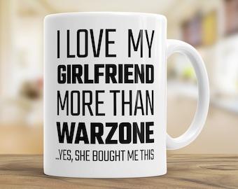 Boyfriend Gamer Gift Mug, I Love my Girlfriend more than Warzone, Can be Personalised, Funny Gaming Gift Mug