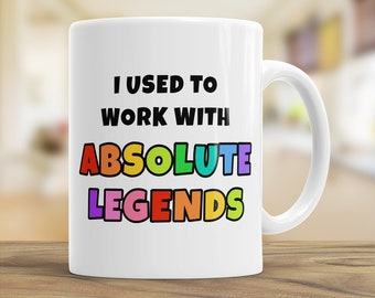 Colleague Leaving Gift, I Used To Work With Legends, Coworker Coffee Mug , Leave Work Gift, Funny Work Tea Mug, Best Colleague