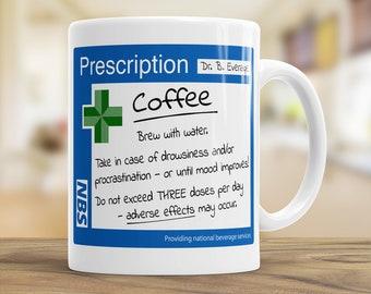Funny Coffee Lover Mug, Prescription Coffee, Doctor Mug, Designer Gift, Gifts for Colleague, Funny Gift Idea, Funny Custom Coffee Mug