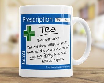 Funny Tea Lover Mug, Prescription Tea, Doctor Gift, Funny Colleague Leaving Present, Fathers Day, Cool Custom Gifts for all Occasions