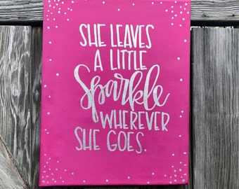 She Leaves A Little Sparkle Wherever She Goes - quote canvas, quotes on canvas, calligraphy sign, hand lettered sign, nursery decor