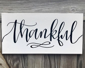 Thankful - 10x20 canvas, thankful canvas, thankful sign, thankful, home decor, wall art, quotes on canvas, hand lettered sign, custom sign