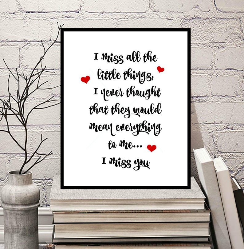 I Miss All The Little Things Digitally Designed Quote Art Print 8x10 Long  Distance Love Break Up Quote