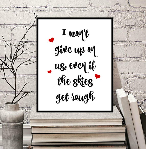 I Wont Give Up On Us Digitally Designed Art Quote Print Etsy