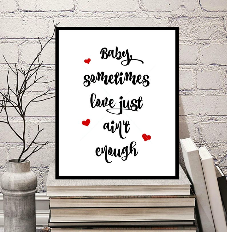 Baby Sometimes Love Just Aint Enough Digitally Designed Etsy