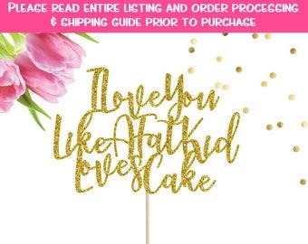 I Love You Like A Fat Kid Loves Cake Topper, Wedding Cake Topper, Wedding Sign, Cake Topper, Funny Cake Topper, Wedding, Mr & Mrs, Unique