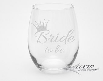 BRIDE TO BE ~ Laser Engraved Stemless Wine Glass ~ Bride Gift ~ Bridal Shower Gift ~ Bachelorette Party Gift ~ Team Bride ~ Bride Squad