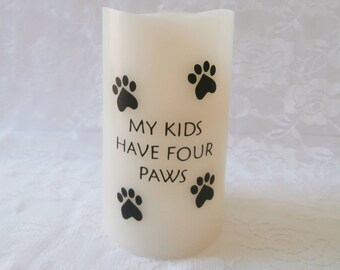 Flameless Decorative Candle- My kids have 4 Paws