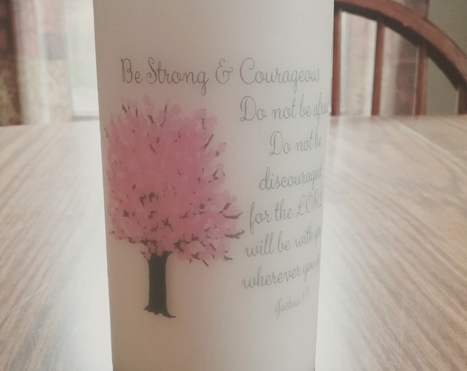 Be Strong and Courageous Joshua 1:9 Bible Verse Custom Designed Decorative Christian Candle, Pink Magnolia Tree