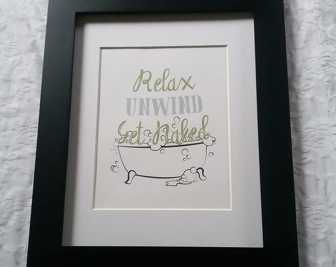 Relax, Unwind, Get Naked, DIY Printable Wall Art- Green