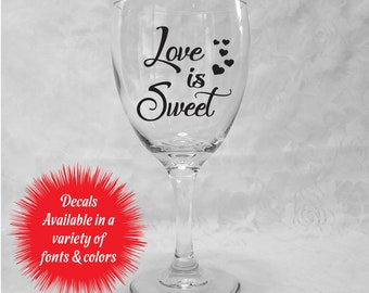 Love is Sweet Decals for Wine Glasses