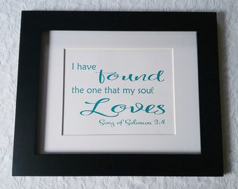 I have found the one whom my soul loves- Teal DIY Printable Wall Art