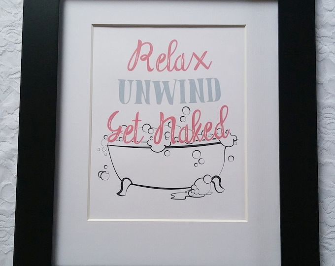 Relax, Unwind, Get Naked, DIY Printable Wall Art- Coral