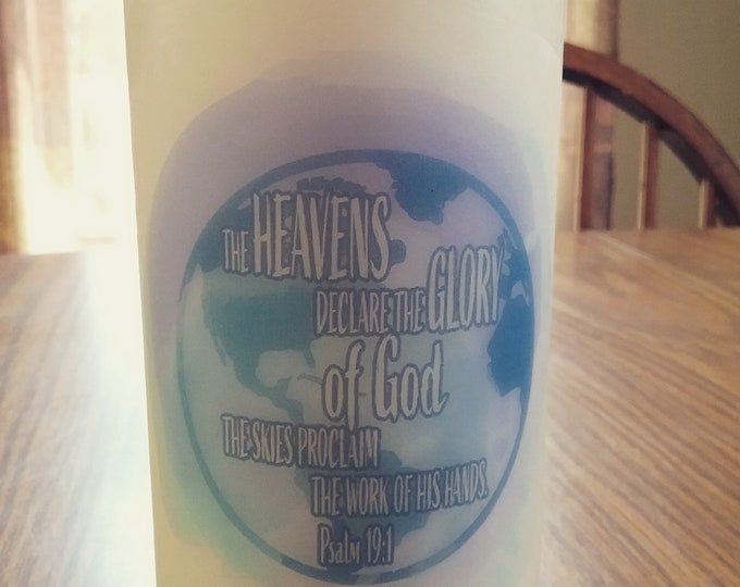 The Heavens Declare the Glory of God psalm 19:1 Bible Verse Custom Designed Decorative Christian Candle