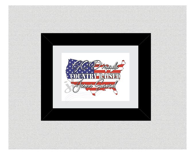 God Made, Country Raised, Jesus Saved, DIY Printable Wall Art