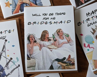 Bridesmaid Card Engagement Card Getting Married Card Wedding Card Will you be my Bridesmaid Maid of Honor Card Friends TV Card