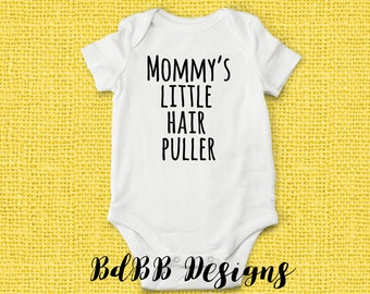 Mommy's Little Hair Puller Funny Baby Onesie / Funny Girl Clothes / Funny Baby Clothes / Newborn Girl Clothes / Funny Onesie / Custom Onesie