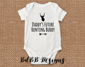 Daddy's Future Hunting Buddy Onesie / Take Home Outfit / New Dad Hunting Gift / Baby Boy Clothes / Future Hunter Baby Onesie