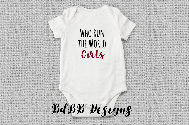 Who Run The World Girls Baby Onesie Powerful Women Baby Etsy