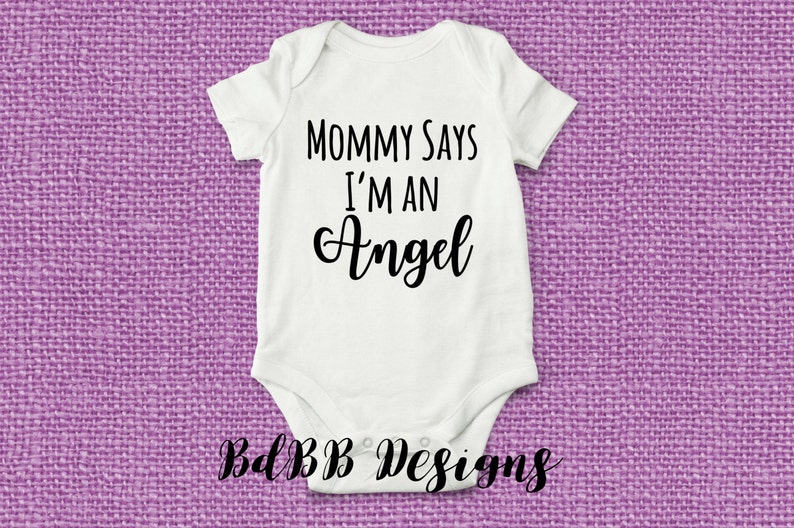 c65db99ac Mommy Says I m an Angel Baby Onesie   Custom Baby Outfit