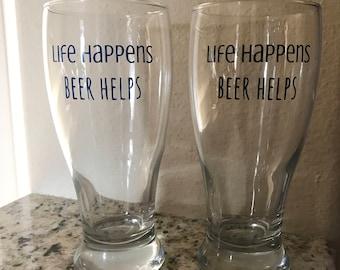 Life Happens Beer Helps Pilsner Glass | Personalized | Custom