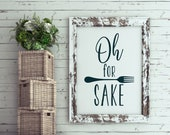 Oh For Forks Sake Kitchen or Dining Room Printable Art - Kitchen Humor, Funny Sign, DIY Gift