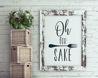 Oh For Forks Sake Kitchen or Dining Room Printable Art - Kitchen Humor, Funny Sign, DIY Gift