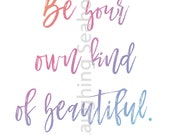 Be Your Own Kind of Beautiful Rainbow Printable Art - LuLaRoe Inspired