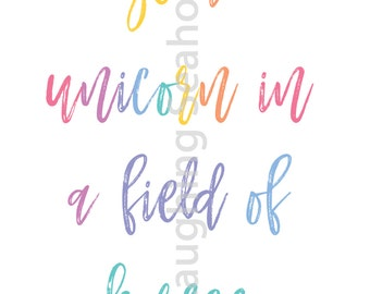 Be a Unicorn in a Field of Horses Rainbow Printable in LuLaRoe Colors