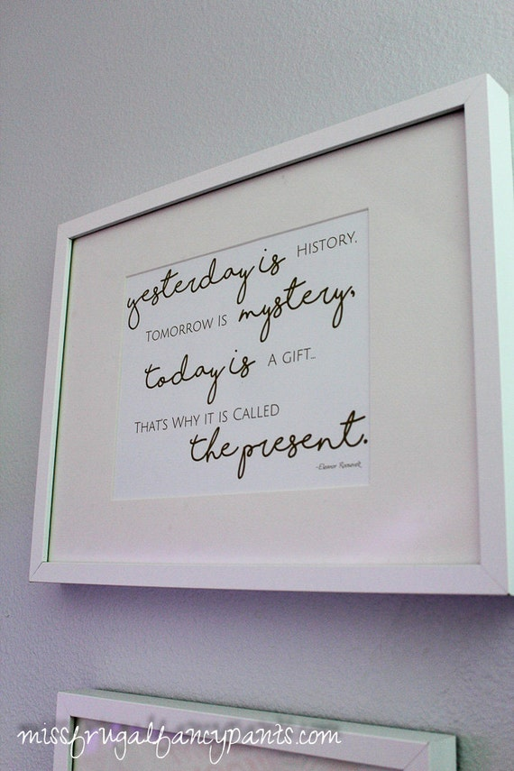Eleanor Roosevelt Quote Yesterday Is History Tomorrow Is Etsy