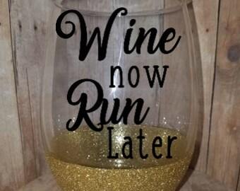Wine Now Run Later Wine glass