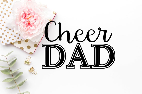 Cheer Dad Cheerleading Dad Fathers Day Svg Dad Svg Fathers Etsy