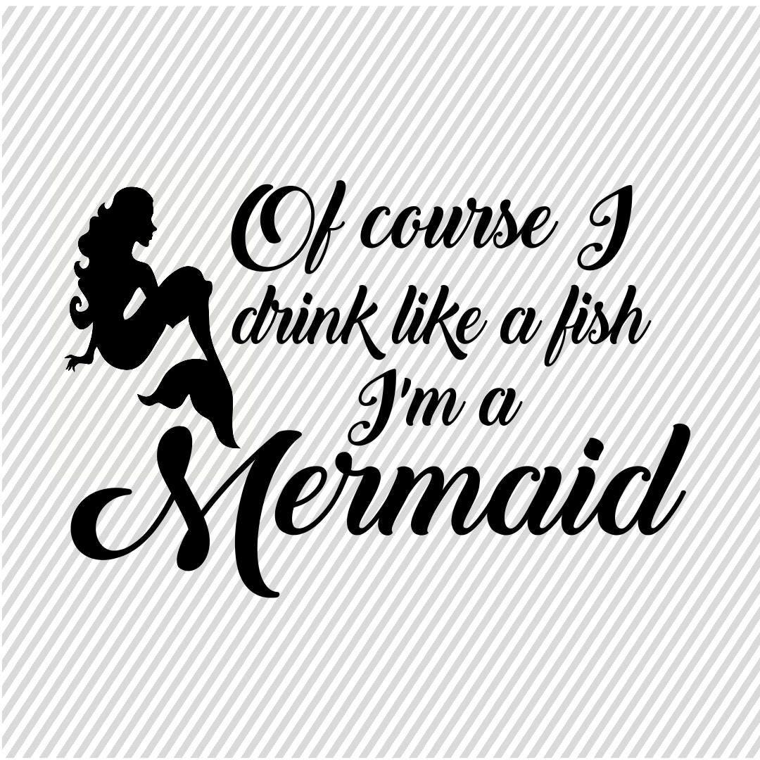 Mermaid Svg Im A Mermaid Cut File Mermaid Cricut File