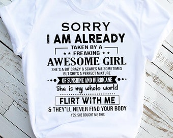 Birthday Gift Sorry I AM Already Taken By A Freaking Awesome Girl She Was Born  In May She/'s A Bit Crazy And Scares Me Sometimes T-Shirt