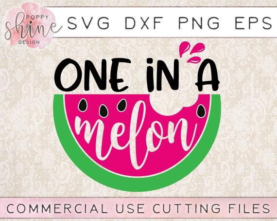 One In A Melon Svg Dxf Png Eps Cutting File For Cricut And Etsy